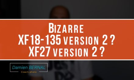 XF18-135 et XF27 version 2 ?