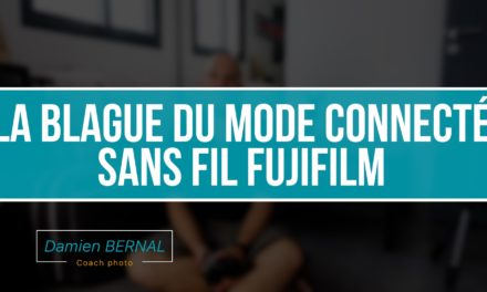 La blague du mode connecté sans fil Fujfiilm