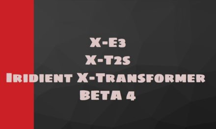 X-E3, X-T2S et Iridient X-Transformer Beta 4