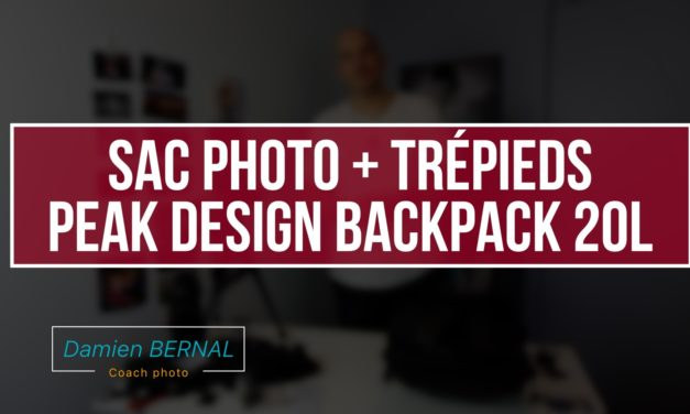 Sac photo + trépieds (Peak design backpack 20L)