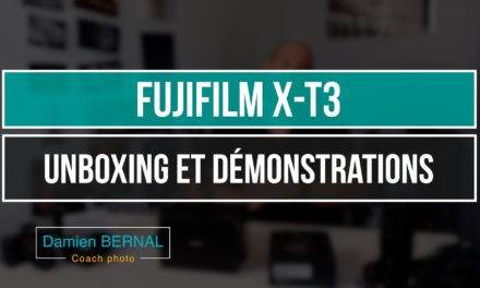Fujifilm X-T3 : Unboxing & Démonstrations