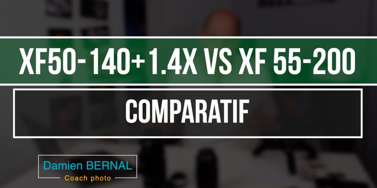 Comparatif XF 50-140 + 1.4x vs XF 55-200