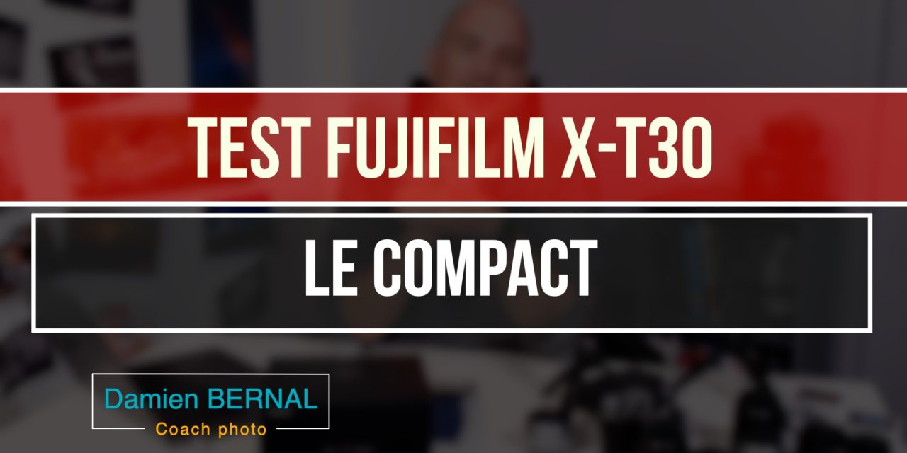 Test Fujifilm X-T30 : Compact & Performant