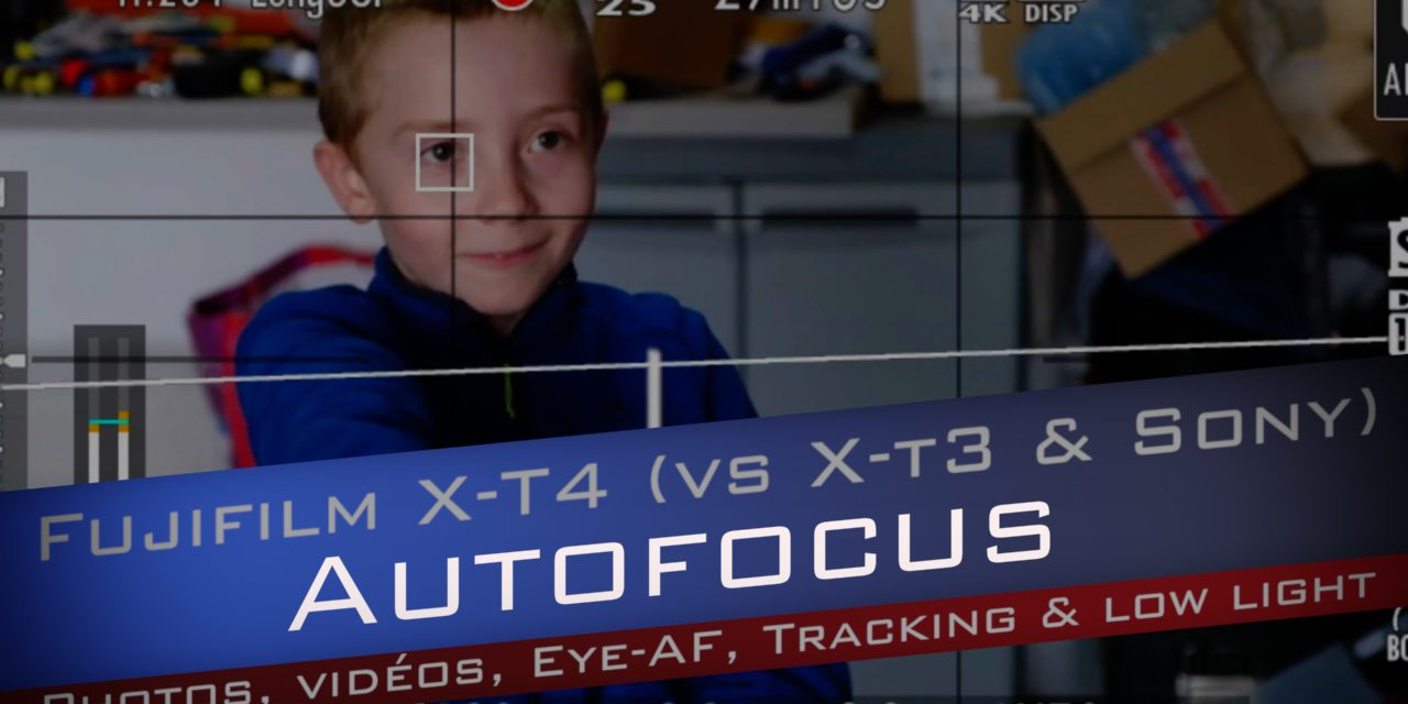 X-T4 : Test Autofocus (Photo, Vidéo, Tracking & Basse luminosité)
