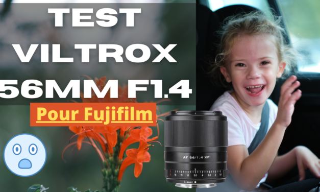 Test VILTROX 56 mm F1.4 pour Fuji : Surprenant…