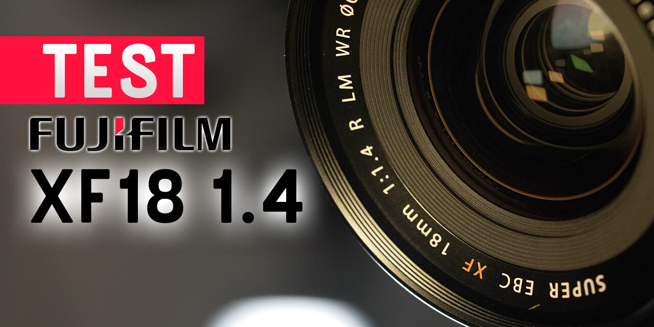 Test XF 18mm F1.4 LM WR : la meilleure focale fixe lumineuse ?